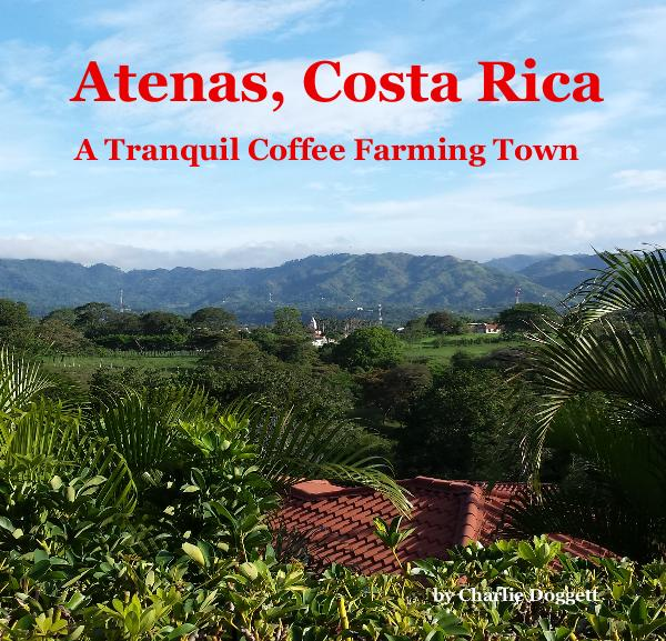 Atenas Costa Rica Photo Book by Charlie Doggett